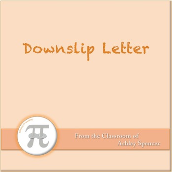 Downslip Letter to Parents: Student is in danger of failing a class...