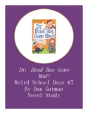 Dr. Brad Has Gone Mad! Weird School Daze #7 Chapter Questions