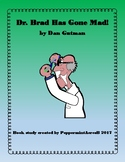 Dr. Brad Has Gone Mad! by Dan Gutman Novel Book Study