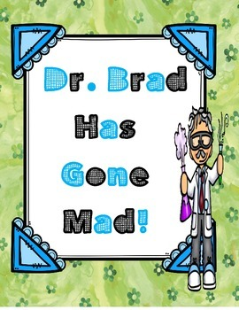 Dr. Brad Has Gone Mad! ( by Dan Gutman) - Novel Study Packet
