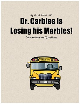 My Weird School #19: Dr. Carbles is Losing his Marbles comprehension questions