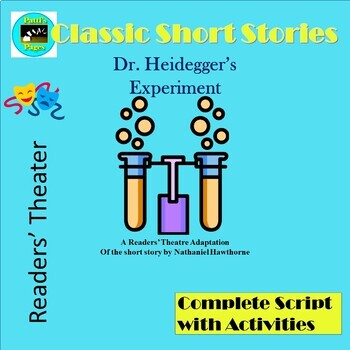 """""""Dr. Heidegger's Experiment"""" A Readers' Theater Adaptation with Activities"""