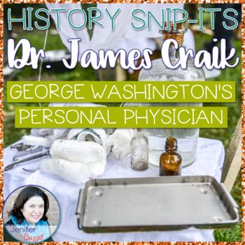 Dr. James Craik - Washington's Personal Physician: Sensational History Snip-Its