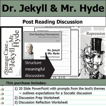 Dr. Jekyll & Mr. Hyde - Socratic Method - Post Reading Discussions