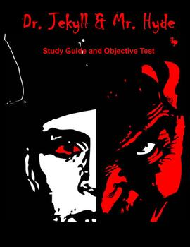 Dr. Jekyll & Mr. Hyde Study Guide and Objective Test