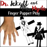Dr. Jekyll and Mr. Hyde Finger Puppet Play: A Dr. Jekyll and Mr. Hyde Activity