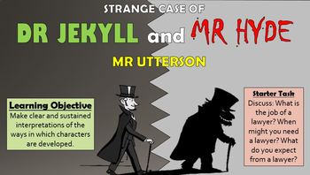 Dr Jekyll and Mr Hyde: Mr Utterson!