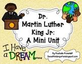 Dr. Martin Luther King Jr. : A Mini Unit