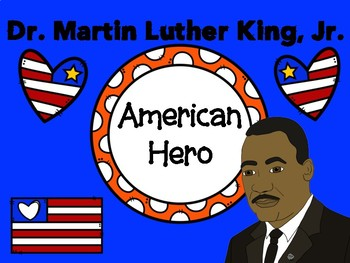 Dr. Martin Luther King, Jr., American Hero