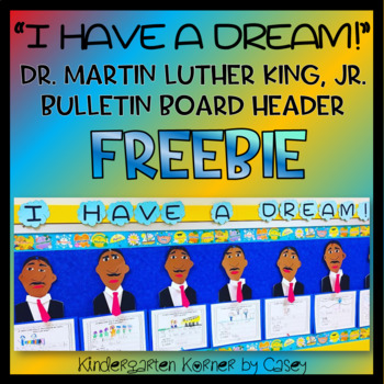 Dr. Martin Luther King Jr. FREEBIE I Have a Dream Bulletin Board Letters