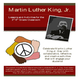Dr. Martin Luther King Jr. Lessons & Activities: Grade 3-5