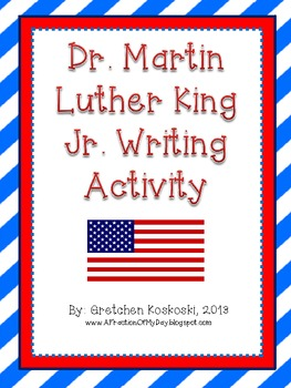 Dr. Martin Luther King Jr Writing Activity with Graphic Organizer