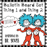 Dr Sesuss Editable Bulletin Board - Thing 1 and Thing 2