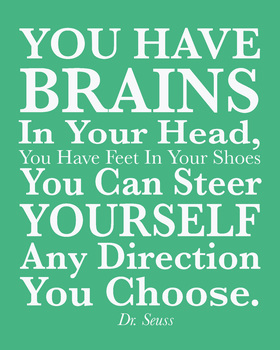 Dr. Seuss 8x10 jpg quote, You have Brain in your head Dr. Suess Quote