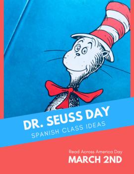 Dr. Seuss Day: Read Across America Day Spanish Class Ideas