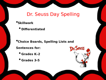 Dr. Seuss Day Spelling Lists and Choice Boards