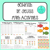 Dr. Seuss Goldfish Addition, Multiplication, Graphing and Pattern Activities