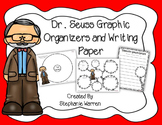 Dr. Seuss Graphic Organizers and Writing Paper