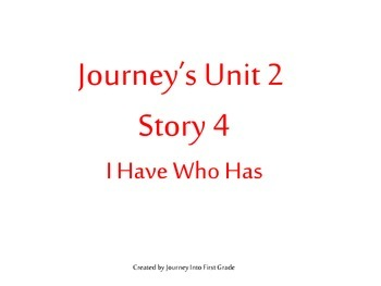Unit 2 Story 4 I Have Who Has (Journeys Common Core Reading Series)