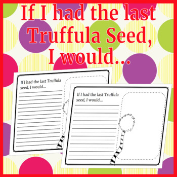 The Last Truffula Seed Inspired Writing Prompt