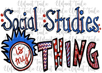 Social Studies Is My Thing T Shirt Design Clipart By Bamagirl Tpt
