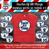 Teacher Of All Things & 30 Thing Numbers T-Shirt Design Clipart