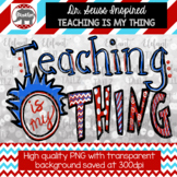 Teaching Is My Thing T-Shirt Design Clipart