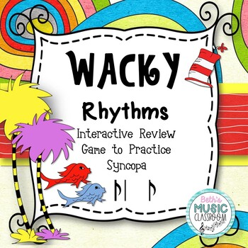 Wacky Rhythms - Interactive Review Game - Practice Syncopa (Stick)