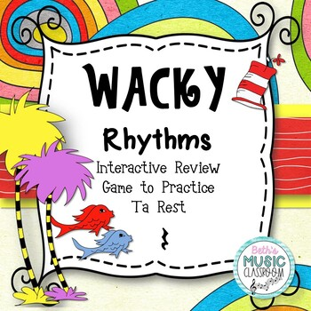 Wacky Rhythms - Interactive Review Game - Practice Ta Rest (Stick)