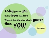 "Dr. Seuss Motivational Quote Poster for Classroom - ""Today you are you!"""
