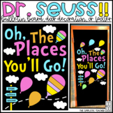 Dr. Seuss Oh the Places You'll Go Bulletin Board or Door D