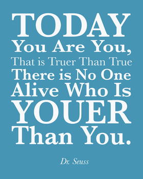 Dr Seuss Quote, Today you are you Dr. Seuss Quote, 8x10 jpg digital picture