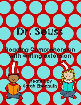 Dr. Seuss Reading Comprehension with Writing Extension 1st-5th Bundle
