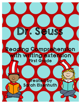 Dr. Seuss Reading Comprehension with Writing Extension First Grade