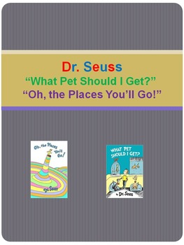 "Dr. Seuss ""What Pet Should I Get?"" ""Oh, the Places You'll Go"""