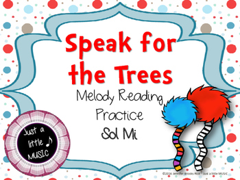 Speak for the Trees Melody Reading Practice {sol mi}