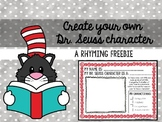 Dr. Seuss rhyming FREEBIE! Make your own wacky character!