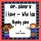 Dr. Silly's I Have - Who Has Rhyming Game
