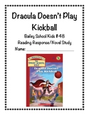 Dracula Doesn't Play Kickball Reading Response/Novel Study