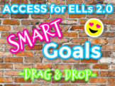 Drag & Drop Goal Setting with ACCESS for ELLs 2.0