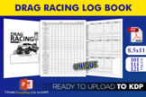 Drag Racing Log Book   KDP Interior Template Ready to Upload