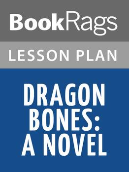 Dragon Bones: A Novel Lesson Plans