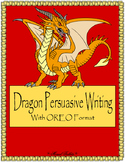 Dragon Persuasive Writing- With OREO Format