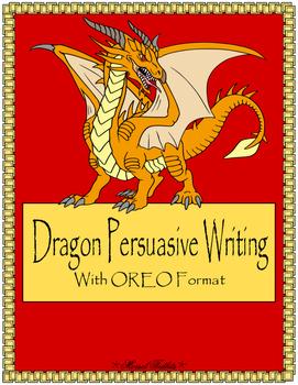 Dragon Persuasive Writing- With OREO Format