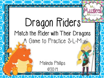 Dragon Riders: A Game to Practice So La & Mi in the Kodaly