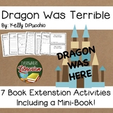 Dragon Was Terrible Kelly DiPucchio 7 Literacy Book Extens