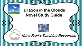 Dragon in the Clouds Novel Study Guide