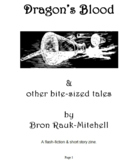 Dragon's Blood and other bite-sized tales. A Flash-fiction