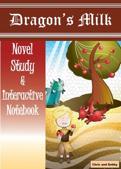 Dragon's Milk: Novel Study and Interactive Notebook
