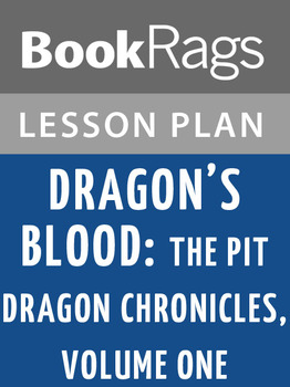 Dragon's Blood: The Pit Dragon Chronicles, Volume One Lesson Plans